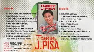 TOMMY J. PISA - AKU MASIH CINTA / MUNGKINKAH PISANG BERBUAH DURIAN (FEAT DIKE ARDILLA)