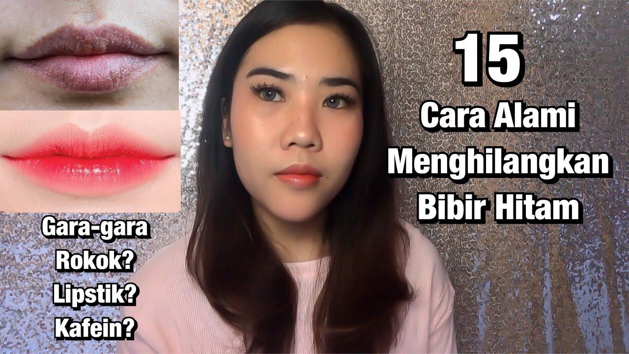 Cara Menghilangkan Bibir Hitam Secara Alami Youtube