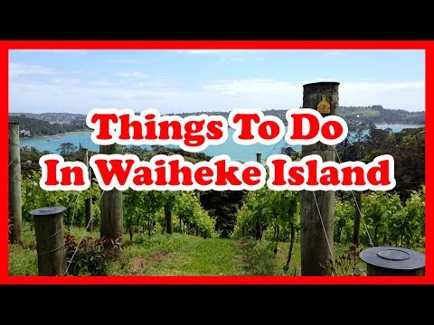 5 Best Things To Do In Waiheke Island, New Zealand | Australia Travel Guide