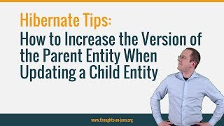 Hibernate Tip: How to Increase the Version of the Parent Entity When Updating a Child Entity
