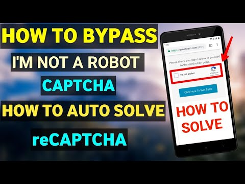 Download How To Bypass I M Not A Robot Captcha How To Auto Solve