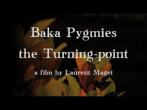 Baka Pygmies, the Turning-point [2013]