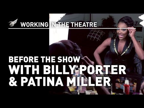 Working In The Theatre: Before The Show  (Billy Porter/Patina Miller)