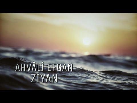 Ahvâli Efgan - Ziyan