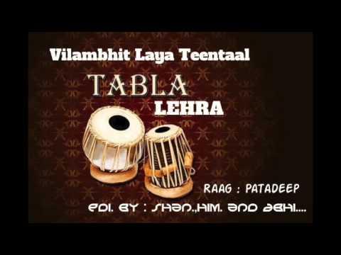 Lehra in Vilambhit Teentaal Raag: Patadeep