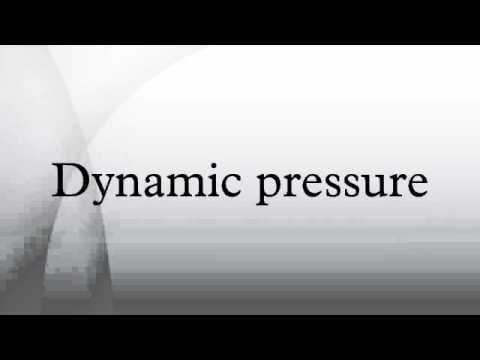 Dynamic pressure