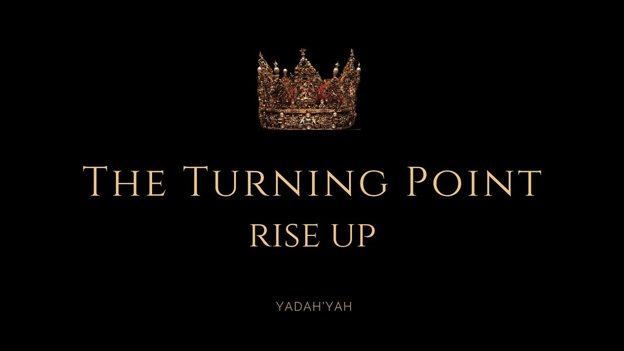 The Turning Point (Rise Up) - Yadah'Yah
