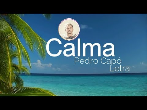 Pedro Capo - Calma (Letra / Lyric Video)