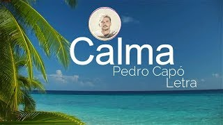 Pedro Capo - Calma (Letra Lyric Video)