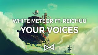 White Meteor ft. Reichuu - Your Voices