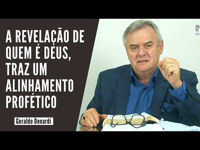 A revelação de quem é Deus, traz um alinhamento profético - Ap. Denardi