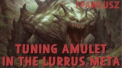 Modern - Tuning Amulet in the Lurrus Meta