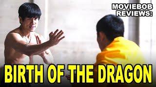 MovieBob Reviews: BIRTH OF THE DRAGON