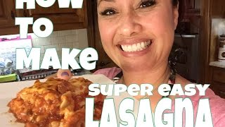 How To Make Super Easy Lasagna!