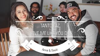 Anna e Saulo (Mashup - Tanto Faz & Love Me Like You Do)