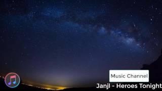Video Music: Janjl - Heroes Tonight ( EDM ) download MP3, 3GP, MP4, WEBM, AVI, FLV Agustus 2018