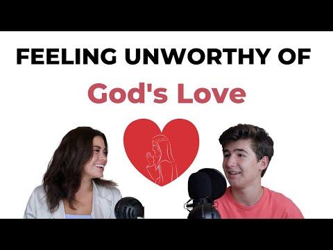 Feeling Unworthy Of God's Love