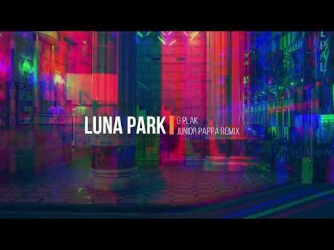 G Plak - Luna Park (Junior Pappa Remix)