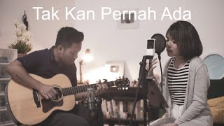 Download Lagu TAKKAN PERNAH ADA - GEISHA Cover by Ingrid Tamara feat Dewangga Elsandro mp3