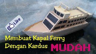Cara Mudah Membuat Kapal Ferry Dengan Kardus , Keren Bangett