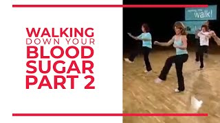 Walking Down Your Blood Sugar (Part 2) | Walk At Home Fitness Videos