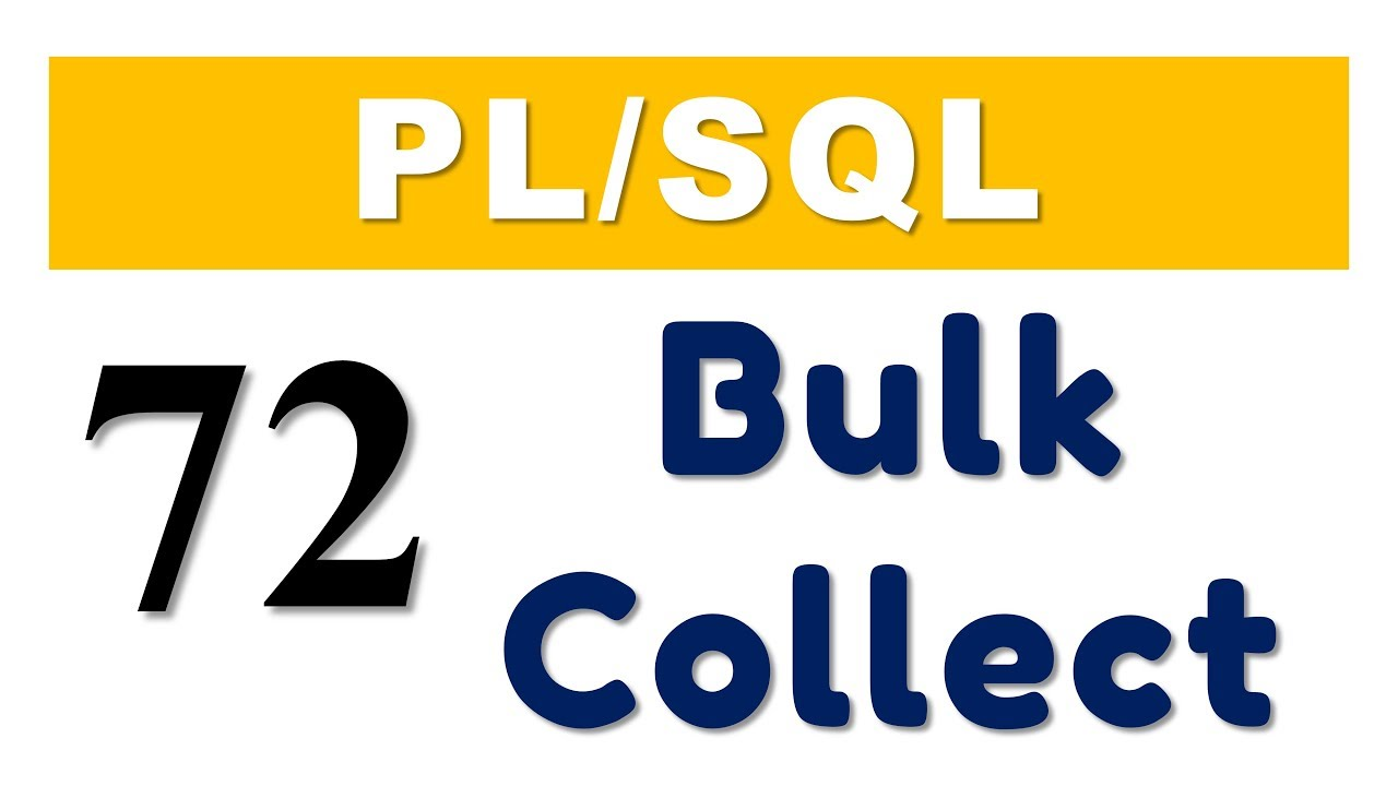 PL/SQL tutorial 72: Introduction to PL/SQL Bulk Collect in Oracle Database