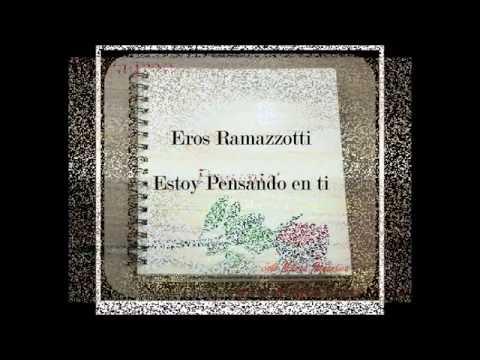 Eros Ramazzotti- Estoy Pensando En ti (Letra)