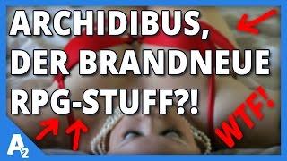 Archidibus, der brandneue RPG-Stuff?!