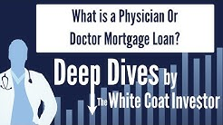 What is a Physician Mortgage Loan?