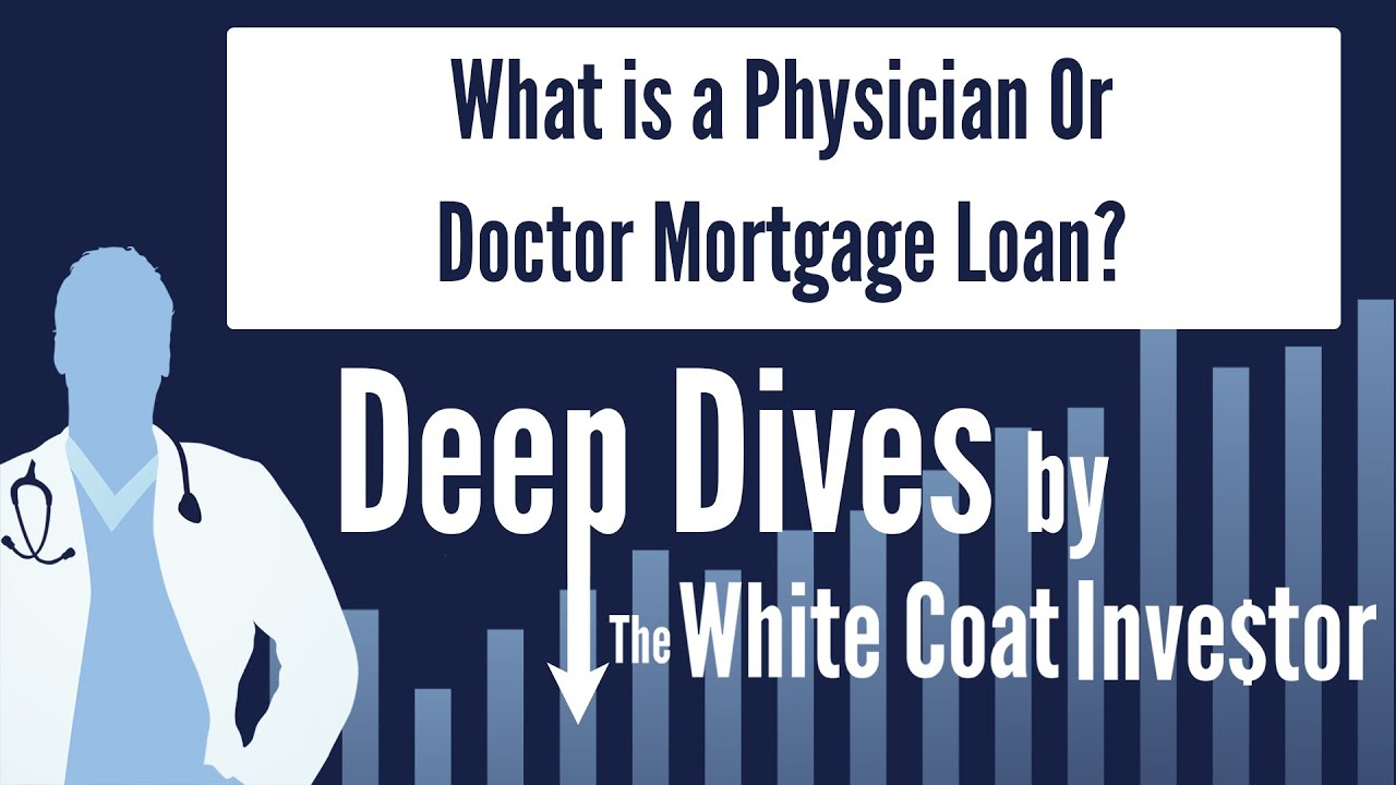 Physician Mortgage Loans—What's New For 2019? - The White