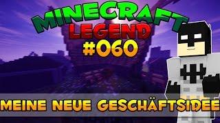 MEINE NEUE GESCHÄFTSIDEE! - MINECRAFT LEGEND #60 | GAMERSTIME