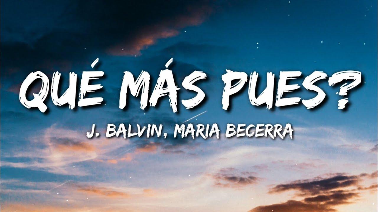 J. Balvin, Maria Becerra - Qué Más Pues? (Letra / Lyrics)