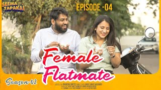 FEMALE FLATMATE (WEB SERIES) | SEASON - 2 EPISODE - 4 | SEEMA TAPAKAI | CAPDT