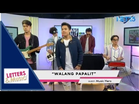 MUSIC HERO - WALANG PAPALIT (NET25 LETTERS AND MUSIC)