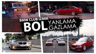 BMW Club İzmir Toplantı - SANAYİ MODU (Bol Yanlama, Gazlama, Varex)