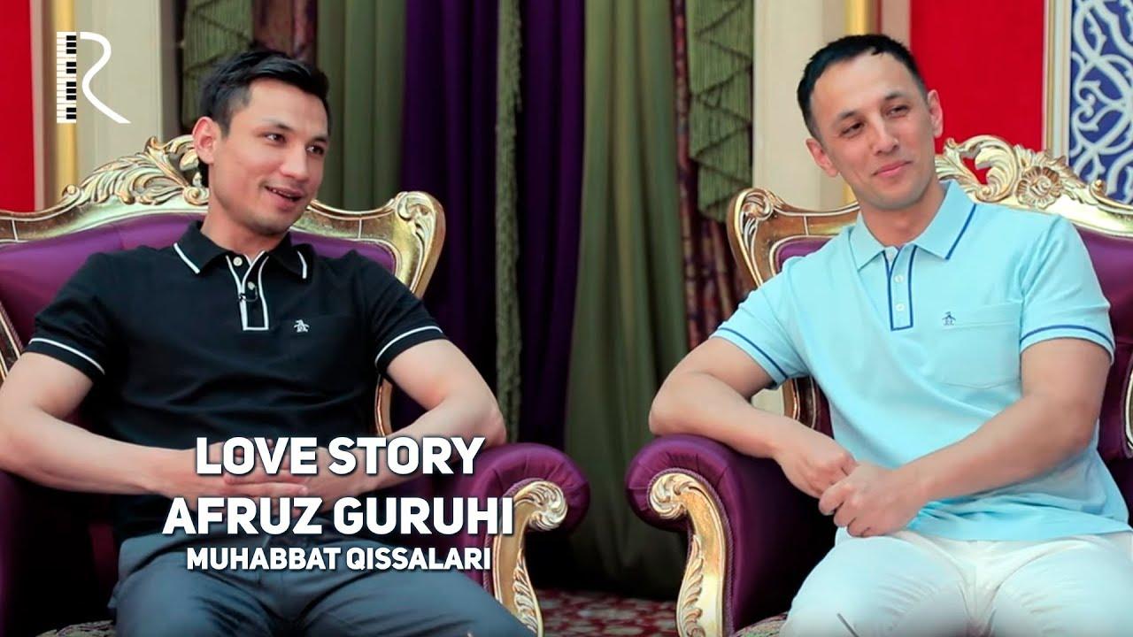 Love story - Afruz guruhi (Muhabbat qissalari)