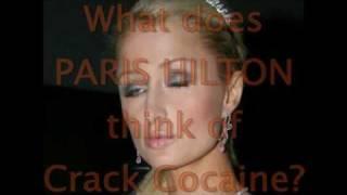 Paris Hilton Loves Crack Cocaine