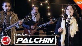 PALCHIN - MENTAL RADIO | New Nepali Pop Song 2017/2074