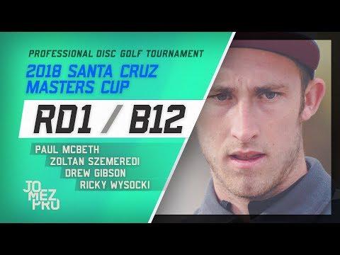 2018 Santa Cruz Masters Cup | Feature Card, RD1, B12 | McBeth, Wysocki, Gibson, Szemeredi