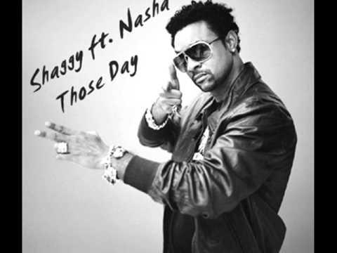 Shaggy ft.Nasha-Those Day