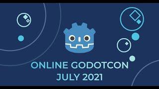 GodotCon Online July 2021