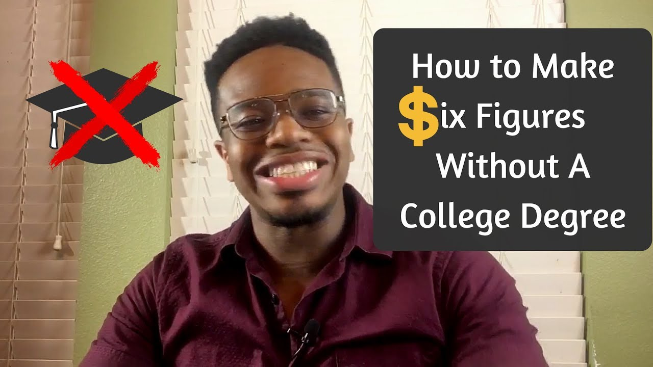 How To Make Six Figures Without A College Degree Smma