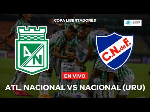Atlético Nacional vs Nacional de Uruguay - Copa Libertadores 2021 | Múnera Eastman EN VIVO ⚽