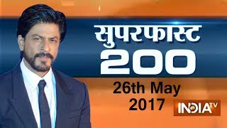 Superfast 200 | 26th May 2017, 5:00 PM ( Part 3 ) - India TV