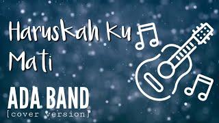 HARUSKAH KU MATI - Ada Band (cover version) - CHORD LIRIK LAGU