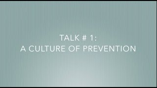 TALK # 1   A CULTURE OF PREVENTION by APSI