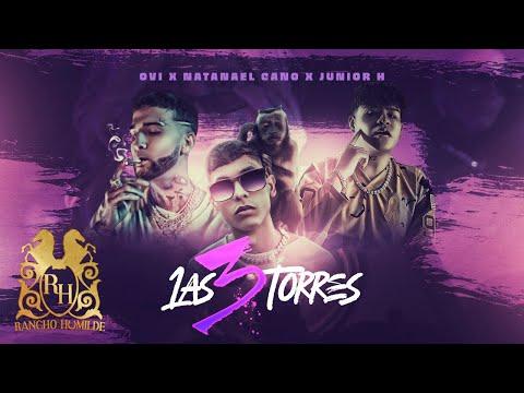 Natanael Cano X Ovi X Junior H - Las 3 Torres