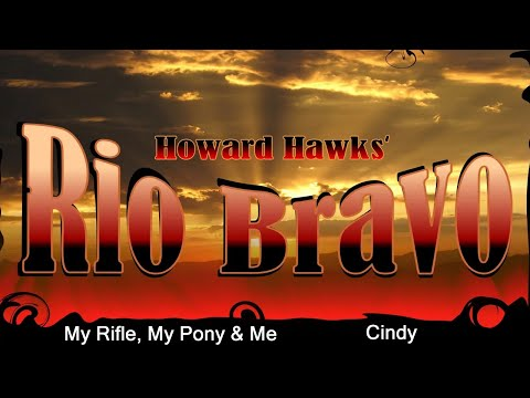 Rio Bravo - My Rifle, My Pony & Me + Cindy