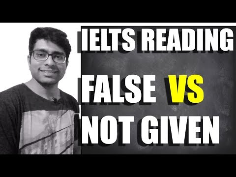 Clear False vs Not given confusion for IELTS Reading exam
