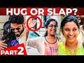"CHENNAI Girls Reaction to ""HUG or SLAP Me?"" | Prank Show | Part 2"
